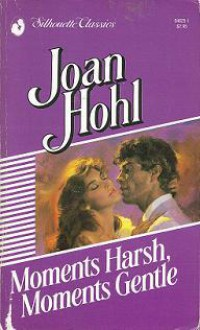 Moments Harsh, Moments Gentle - Joan Hohl