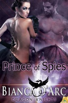 Prince of Spies (Dragon Knights) - Bianca D'Arc