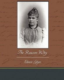 The Reason Why - Elinor Glyn