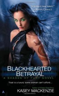 Blackhearted Betrayal - Kasey MacKenzie