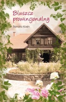 Bluszcz prowincjonalny - Renata Kosin