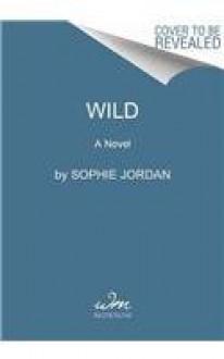 Wild - Sophie Jordan