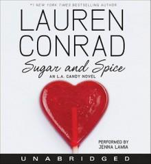 Sugar and Spice - Lauren Conrad, Jenna Lamia