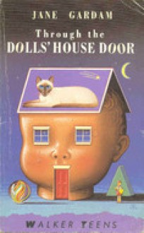 Through The Dolls' House Door - Jane Gardam