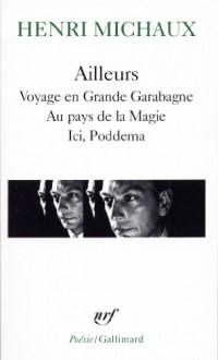 Ailleurs: Voyage En Grande Garabagne Au Pays De La Magie Ici, Poddema - Henri Michaux
