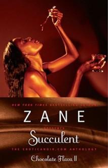Zane's Succulent: Chocolate Flava II - Zane