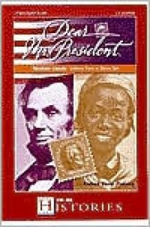 Dear Mr. President Abraham Lincoln: Letters from a Slave Girl - Andrea Davis Pinkney, Live Oak Media, George Guidall, Tom Stechshult, Sisi Johnson