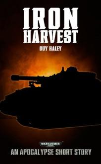 Iron Harvest - Guy Haley