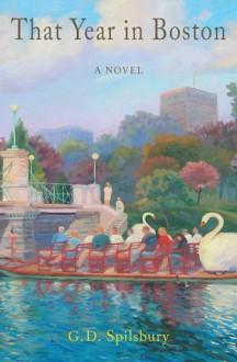 That Year in Boston - G.D. Spilsbury