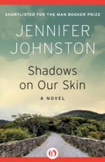 Shadows on Our Skin - Jennifer Johnston