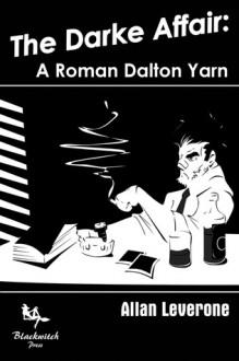 The Darke Affair : A Roman Dalton Yarn - Allan Leverone, Paul D. Brazill