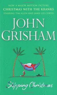 Skipping Christmas - John Grisham