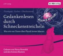 Gedankenlesen durch Schneckenstreicheln - Werner Gruber, Martin Puntigam, Heinz Oberhummer, Harry Rowohlt