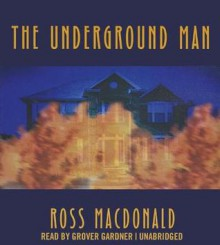 The Underground Man - Ross Macdonald, Grover Gardner