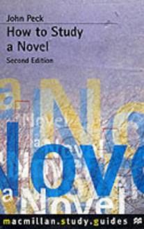 How To Study A Novel - John Peck
