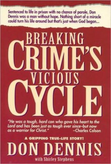 Breaking Crime's Vicious Cycle - Don Dennis, Shirley Stephens