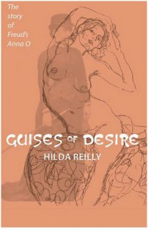 Guises of Desire - Hilda Reilly
