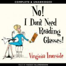 No! I Don't Need Reading Glasses! - Virginia Ironside,Maggie Ollerenshaw