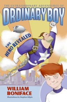 The Hero Revealed - William Boniface, Stephen Gilpin