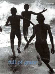 Full of Grace: A Journey Through the History of Childhood - Ray Merritt