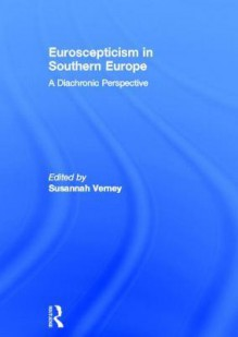 Euroscepticism In Southern Europe - Susannah Verney