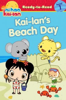 Kai-lan's Beach Day (Ni Hao, Kai-lan) - Maggie Testa, Dave Walston