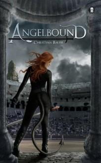 Angelbound (Angelbound #1) - Christina Bauer