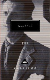 1984 (Everyman's Library Classics, #134) - George Orwell