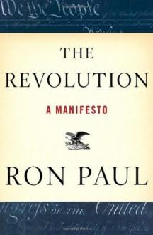 The Revolution: A Manifesto - Ron Paul