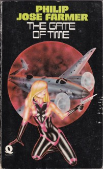 The Gate of Time - Philip José Farmer, Mike Little
