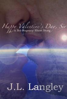 Happy Valentine's Day, Sir - J.L. Langley