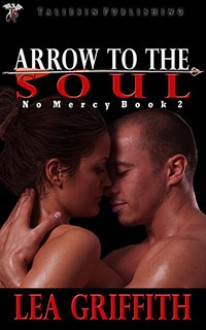 Arrow to the Soul - Lea Griffith