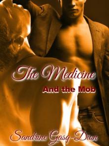 The Medicine and the Mob (The Santorno Stories) - Sandrine Gasq-Dion,Jennifer 'Jenjo' Jacobson