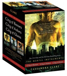 The Mortal Instruments: City of Bones; City of Ashes; City of Glass - Cassandra Clare