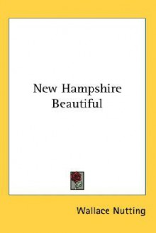 New Hampshire Beautiful - Wallace Nutting