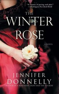 The Winter Rose - Jennifer Donnelly