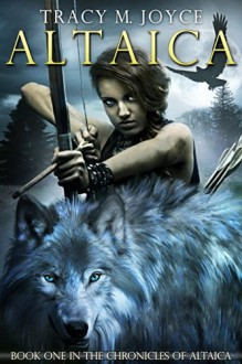 Altaica (The Chronicles of Altaica Book 1) - Tracy M. Joyce