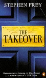 The Takeover - Stephen W. Frey