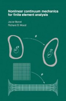 Nonlinear Continuum Mechanics for Finite Element Analysis - Javier Bonet, Richard D Wood