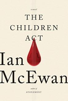 By Ian McEwan The Children Act - Ian McEwan