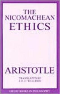The Nicomachean Ethics - Aristotle, J. E. (Translator) Welldon, J. E. Welldon