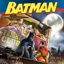 Batman Classic: Fright Club - John Sazaklis, Rick Farley, Andy Smith, Jeremy Roberts