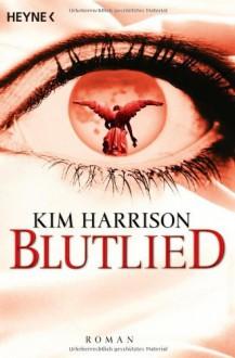Blutlied - Kim Harrison,Vanessa Lamatsch