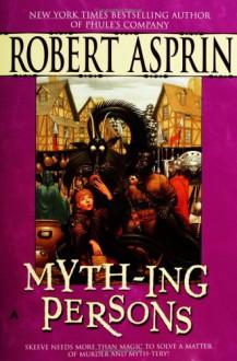 Myth-ing Persons - Robert Lynn Asprin