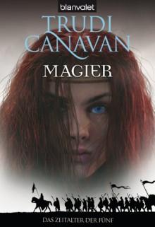 Magier (Das Zeitalter der Fünf, #2) - Trudi Canavan, Michaela Link
