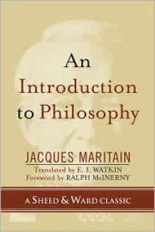 An Introduction to Philosophy (A Sheed & Ward Classic) - Jacques Maritain