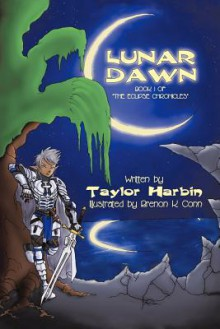 Lunar Dawn: Book I of the Eclipse Chronicles - Taylor Harbin