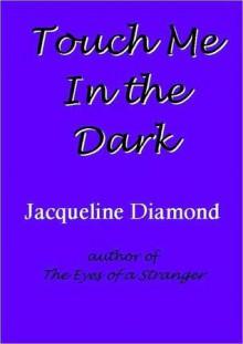 Touch Me in the Dark - Jacqueline Diamond