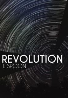 Revolution - Ania, Cattails, Cuttlefish, Lucy Kemnitzer, Potatoe, RoughDraftHero, Voidmancer, Z, R.D. Hero