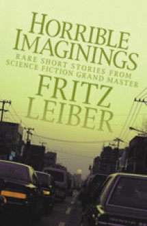 Horrible Imaginings - Fritz Leiber
